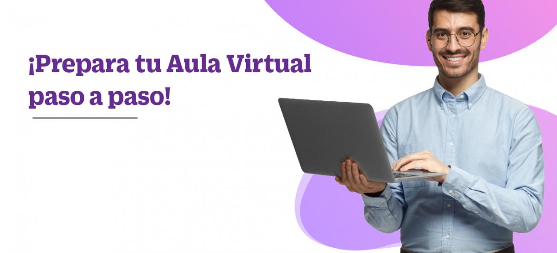 Taller: ¡Prepara tu Aula Virtual paso a paso!
