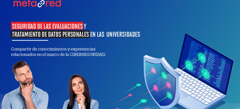 Webinar: Seguridad de las evaluaciones y  tratamientos de  datos personales en las universidades