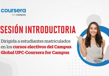 Estudiante de Pregrado: Asiste a la sesión introductoria de los cursos electivos del Campus Global UPC – Coursera for Campus