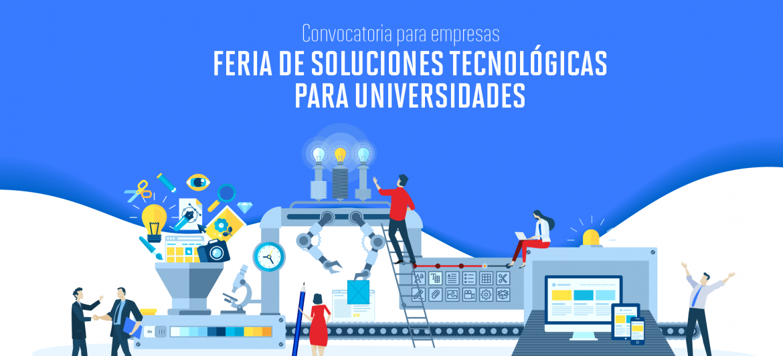 Convocatoria de empresas para la Feria de Soluciones Tecnológicas para universidades